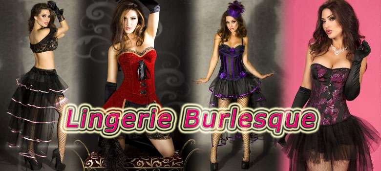 * Burlesque: wide selection of corsets and clothing.